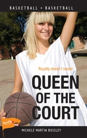 Queen of the Court ebook by Michele Martin Bossley