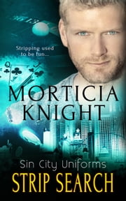 Strip Search ebook by Morticia Knight