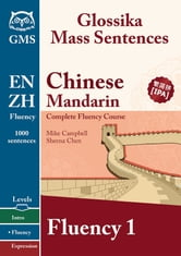 Chinese Mandarin Fluency 1 - Glossika Mass Sentences ebook by Mike Campbell,Sheena Chen