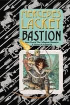 Bastion ebook by Mercedes Lackey