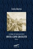 Invito a Capri con delitto - Le indagini del commissario Berté ebook by Emilio Martini