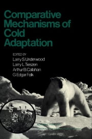 Comparative Mechanisms of Cold Adaptation ebook by Underwood, Larry