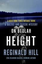 On Beulah Height ebook by Reginald Hill