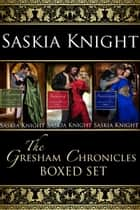 The Gresham Chronicles Boxed Set (Books 1-3) ebook by Saskia Knight