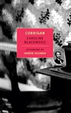 Corrigan ebook by Andrew Solomon, Caroline Blackwood