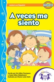 A Veces Me Siento Read Along ebook by Kim Mitzo Thompson,Karen Mitzo Hilderbrand,Sharon Lane Holm