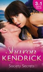 Society Secrets: The Royal Baby Revelation / Back in the Headlines / A Scandal, a Secret, a Baby (Mills & Boon M&B) ekitaplar by Sharon Kendrick