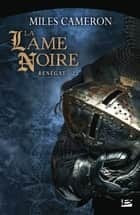 La Lame noire - Renégat, T2 ebook by