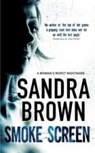 Smoke Screen ebook by Sandra Brown