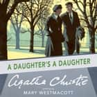 A Daughter's a Daughter audiobook by Agatha Christie, Mary Westmacott