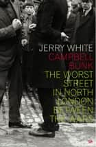 Campbell Bunk - The Worst Street in North London Between the Wars ebook by Jerry White