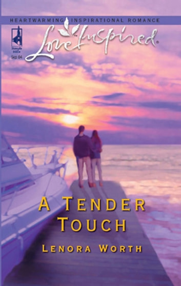A Tender Touch (Mills & Boon Love Inspired) ebook by Lenora Worth