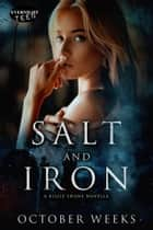 Salt and Iron ebook by October Weeks