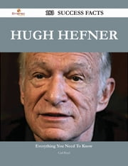 Hugh Hefner 183 Success Facts - Everything you need to know about Hugh Hefner ebook by Carl Boyd