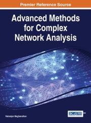 Advanced Methods for Complex Network Analysis ebook by Natarajan Meghanathan