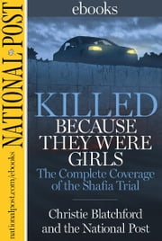 Killed Because They Were Girls - The Complete Coverage of the Shafia Trial ebook by Christie Blatchford,National Post