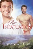 An Infatuation ebook by Joe Cosentino