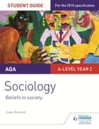 AQA A-level Sociology Student Guide 4: Beliefs in society ebook by Joan Garrod