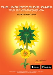 Guide To Second Language Acquisition - The Linguistic Sunflower Helps Your Second Language Grow ebook by Mohammad T. Al-Momani