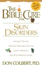 The Bible Cure for Skin Disorders ebook by Don Colbert, MD