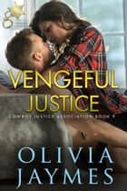 Vengeful Justice ebook by Olivia Jaymes