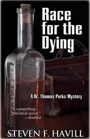 Race for the Dying - A Dr. Thomas Parks Mystery ebook by Steven Havill