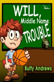 Will, Middle Name Trouble ebook by Buffy Andrews