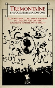 Tremontaine: The Complete Season One ebook by Serial Box