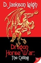 Dragon Horse War ebook by D. Jackson Leigh