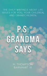P.S. Grandma Says ebook by H. Thompson Barnhart III