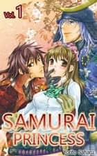 SAMURAI Princess Vol.1 (TL Manga) ebook by Yorito Saharu