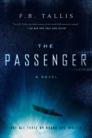 The Passenger: A Novel ebook by F. R. Tallis