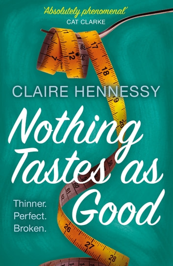 Nothing Tastes As Good ebook by Claire Hennessy