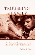 Troubling the Family ebook by Habiba Ibrahim