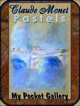Claude Monet Pastels ebook by Daniel Coenn