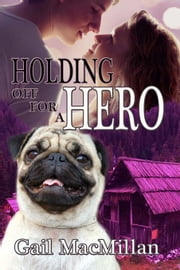Holding Off for a Hero ebook by Gail MacMillan