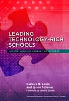 Leading Technology-Rich Schools ebook by Barbara B. Levin,Lynne Schrum