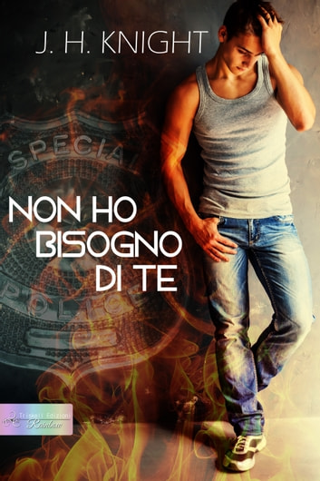 Non ho bisogno di te eBook by J. H. Knight