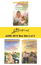 Love Inspired June 2015 - Box Set 2 of 2 - A Mother to Love\Healing the Lawman's Heart\A Rancher for Their Mom ebook by Gail Gaymer Martin, Ruth Logan Herne, Leann Harris
