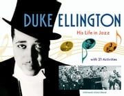 Duke Ellington: His Life in Jazz with 21 Activities ebook by Stein Crease, Stephanie