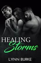 Healing Storms ebook by Lynn Burke