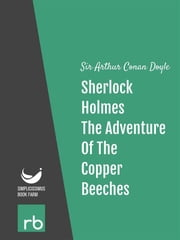 The Adventures Of Sherlock Holmes - Adventure XII - The Adventure Of The Copper Beeches (Audio-eBook) ebook by Doyle, Sir Arthur Conan
