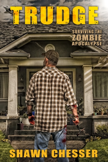 Trudge: Surviving the Zombie Apocalypse ebook by Shawn Chesser