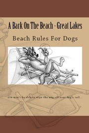 A Bark On The Beach-Great Lakes ebook by Doug Gelbert
