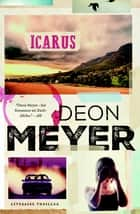 Icarus ebook by Deon Meyer, Martine Vosmaer, Karina van Santen