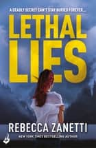 Lethal Lies: Blood Brothers Book 2 ebook by Rebecca Zanetti