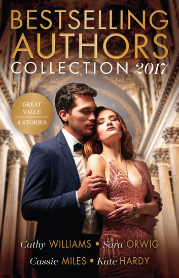 Bestselling Authors Collection 2017 - 4 Book Box Set ebook by Cathy Williams,Sara Orwig,Cassie Miles,Kate Hardy
