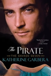 The Pirate: The Savage Seven ebook by Katherine Garbera