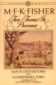 Two Towns in Provence ebook by M.F.K. Fisher