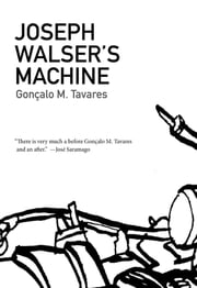 Joseph Walser's Machine ebook by Gonçalo M. Tavares